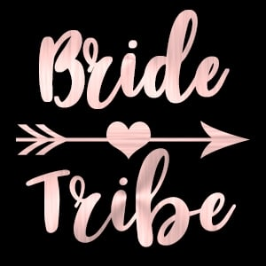 Bride Tribe Rose Gold