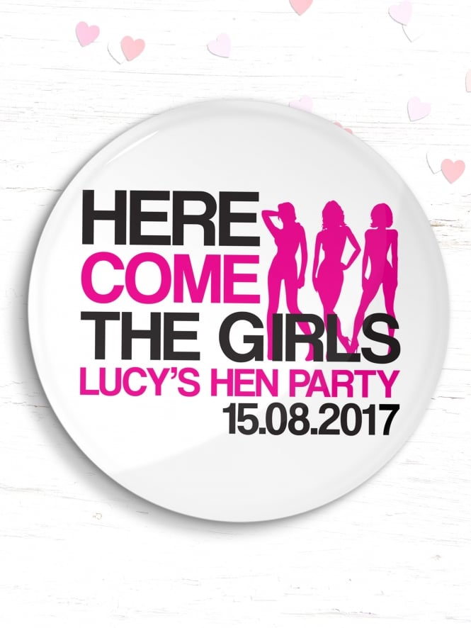 Personalised Hen Party Here Come The Girls Badge