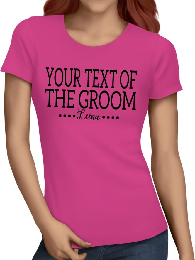 Hen Party Superstore Dual Font Your Text Of The Groom Hen Party T-Shirts