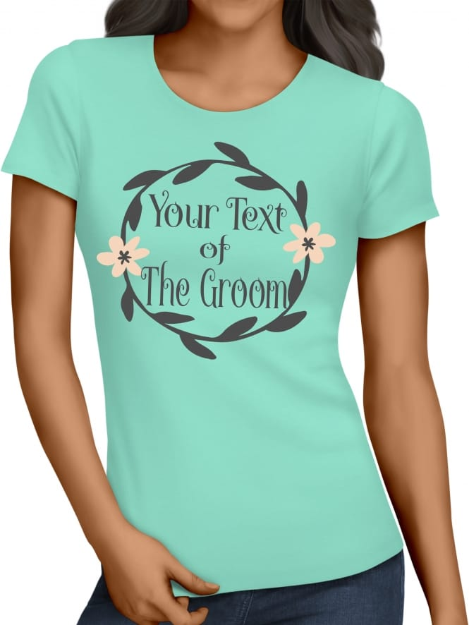 Hen Party Superstore Wreath Your Text Of The Groom T-Shirts