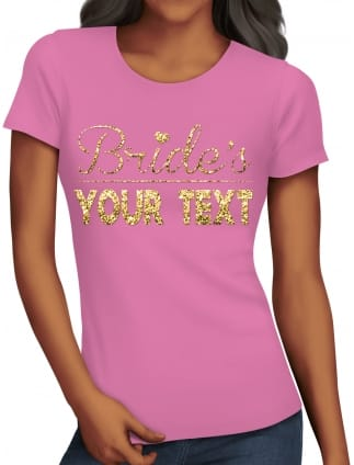 Glitter 'Bride's Your Text' Hen Party T-Shirts